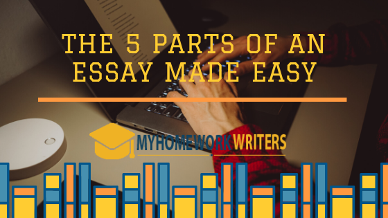 The 5 Parts of an Essay Made Easy