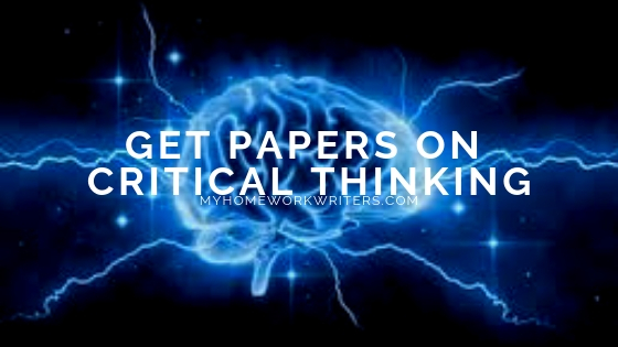 Papers on Critical Thinking   Affordable Assignment Help
