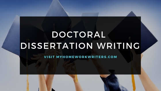 Doctoral Dissertation Writing   Homework Help Website