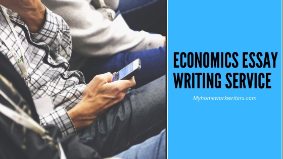 Economics Essay Writing Service | Online Writing Assignments