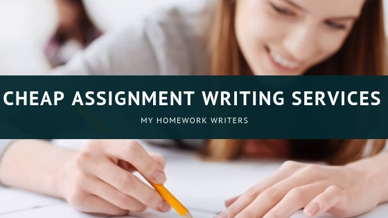 Getting Cheap Assignment Writing Service