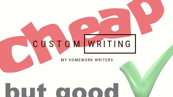 Cheap Custom Writing Service | My Homework Writers