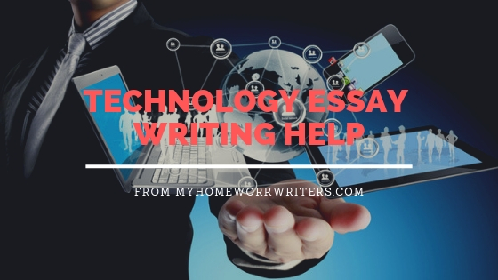 Technology Essay Writing | Make Assignments Online