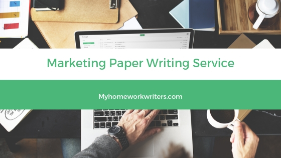 Marketing Paper | Custom Assignment Writing Service