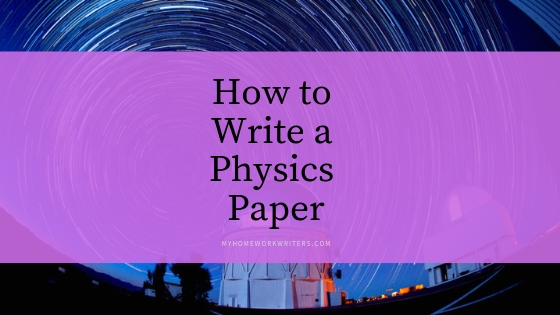 How to Write a Physics Paper | Writing Paper Website