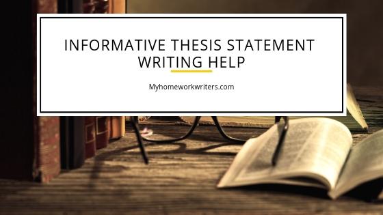 Informative Thesis Statement | Assignment Help Website