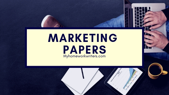 Marketing Papers   University Assignments Done For You