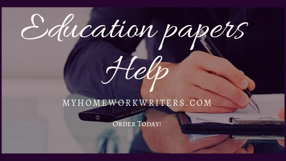 Education Papers | Assignment Writing Expert