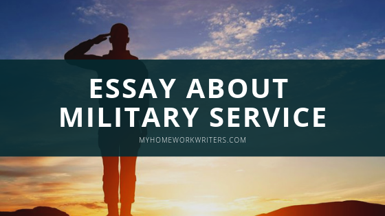 Essay on what military service means to me